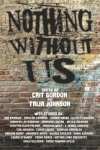 Nothing Without Us