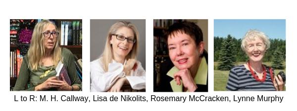 M.H. Callway, Lisa de Nikolits, Rosemary McCracken, Lynne Murphy